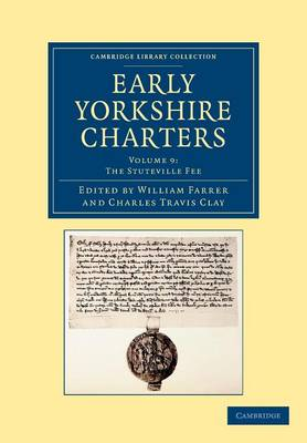 Early Yorkshire Charters: Volume 9, the Stuteville Fee - William Farrer