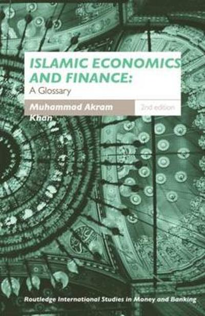 Islamic Economics and Finance - Muhammad Akram Khan