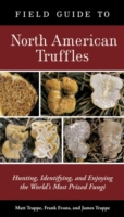 Field Guide to North American Truffles - Matt Trappe