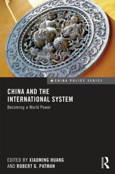 China and the International System - Xiaoming Huang