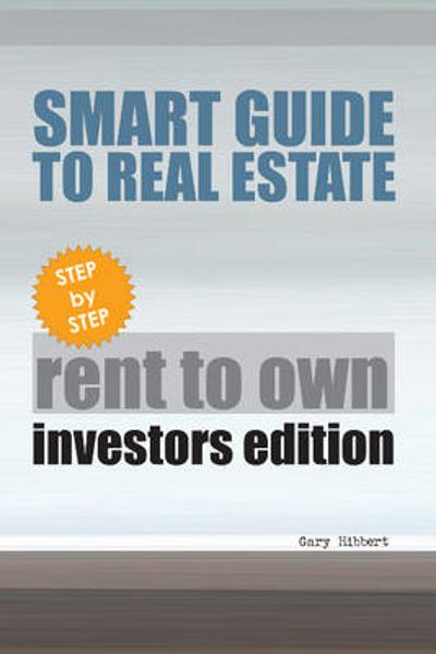 Smart Guide to Real Estate - Gary Hibbert