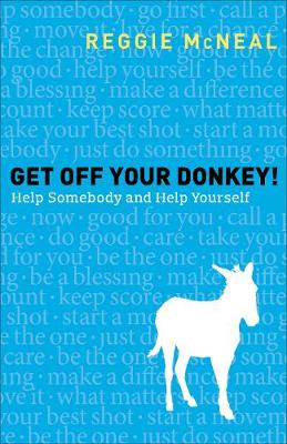 Get Off Your Donkey! - Reggie McNeal
