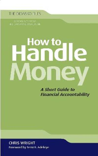 How to Handle Money - Christopher J. H. Wright