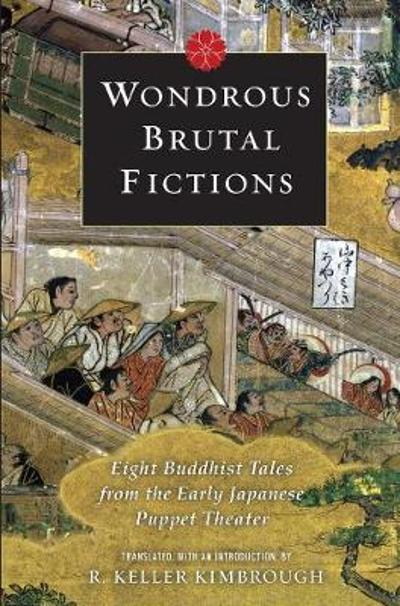Wondrous Brutal Fictions - R. Keller Kimbrough