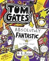 Tom Gates is absolutely fantastic - Liz Pichon Liz Pichon