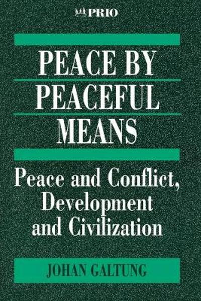 Peace by Peaceful Means - Johan Galtung