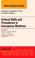 Critical Skills and Procedures in Emergency Medicine, An Issue of Emergency Medicine Clinics - Jorge L. Falcon-Chevere
