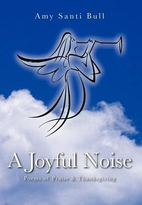 A Joyful Noise - Amy Santi Bull