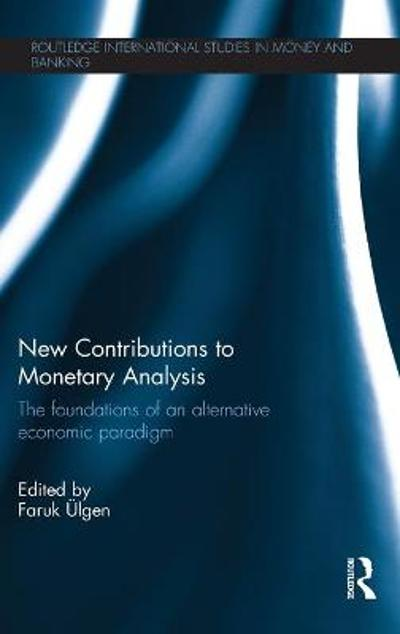 New Contributions to Monetary Analysis - Faruk UElgen