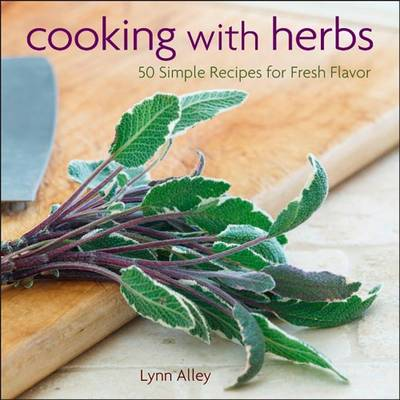 Cooking with Herbs - Lynn Alley