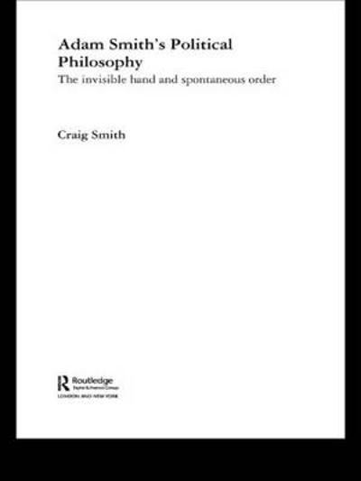 Adam Smith's Political Philosophy - Craig Smith