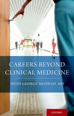 Careers Beyond Clinical Medicine - Heidi Moawad