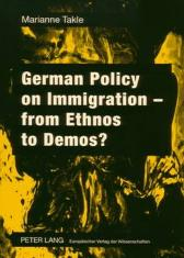 German Policy on Immigration - From Ethnos to Demos? - Marianne Takle