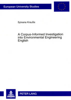 A Corpus-Informed Investigation into Environmental Engineering English - Sylvana Krausse