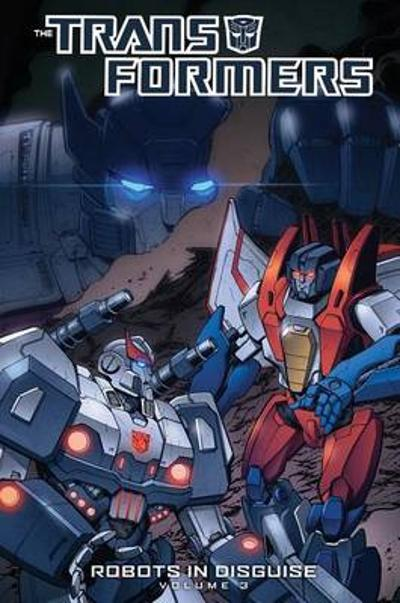 Transformers Robots In Disguise Volume 3 - John Barber