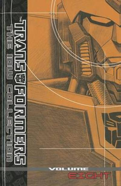 Transformers The Idw Collection Volume 8 - Andy Lanning