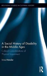 A Social History of Disability in the Middle Ages - Irina Metzler
