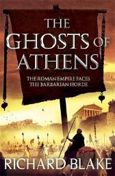 The Ghosts of Athens (Death of Rome Saga Book Five) - Richard Blake