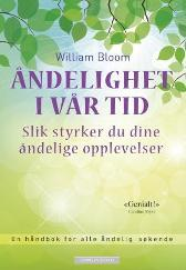 Åndelighet i vår tid - William Bloom Kari Kahrs