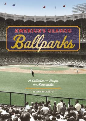 America's Classic Ballparks - James, Jr Buckley