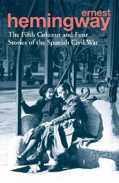 The Fifth Column and Four Stories of the Spanish Civil War - Ernest Hemingway