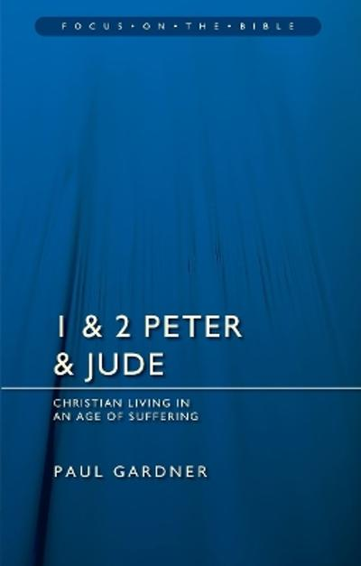 1 & 2 Peter & Jude - Paul Gardner