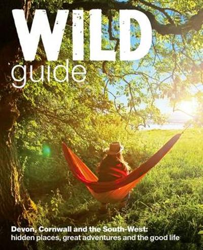 Wild Guide - Devon, Cornwall and South West - Daniel Start