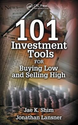 101 Investment Tools for Buying Low & Selling High - Dr. Jae K. Shim