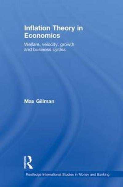 Inflation Theory in Economics - Max Gillman
