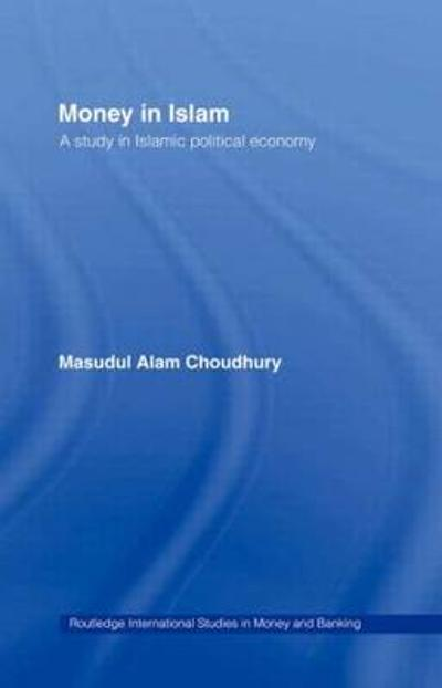 Money in Islam - Masudul A. Choudhury