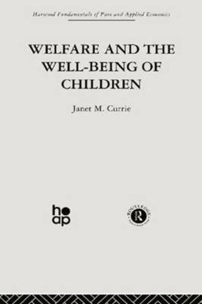 Welfare and the Well-Being of Children - J. Currie