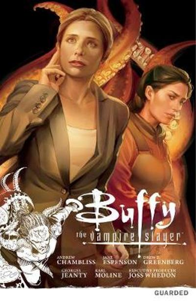 Buffy The Vampire Slayer: Season Nine Volume 3: Guarded - Andrew Chambliss