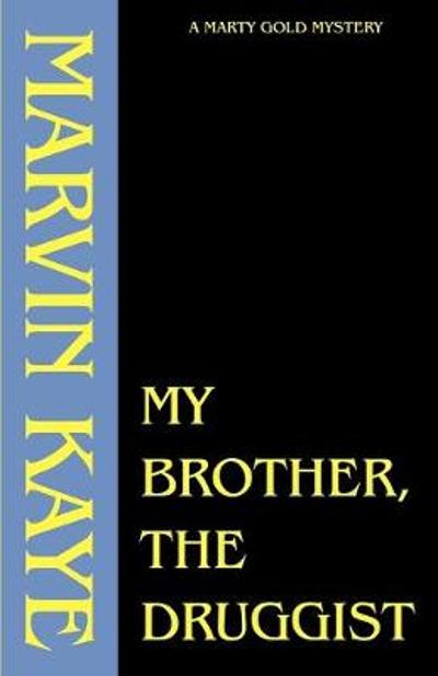 My Brother, the Druggist - Marvin Kaye