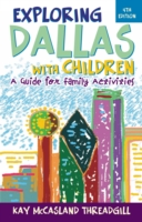 Exploring Dallas with Children - Kay McCasland Threadgill