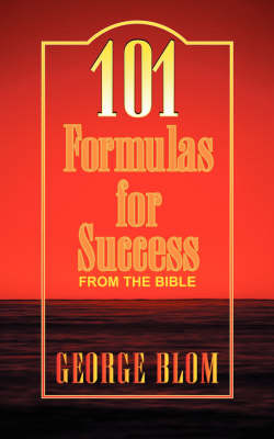 101 Formulas for Success - George Blom