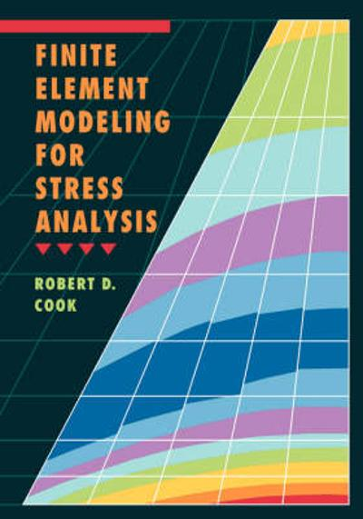 Finite Element Modeling for Stress Analysis - Robert D. Cook