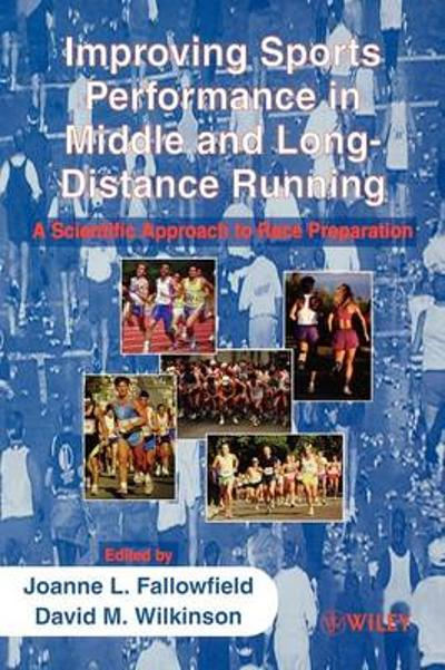 Improving Sports Performance in Middle and Long-Distance Running - Joanne L. Fallowfield
