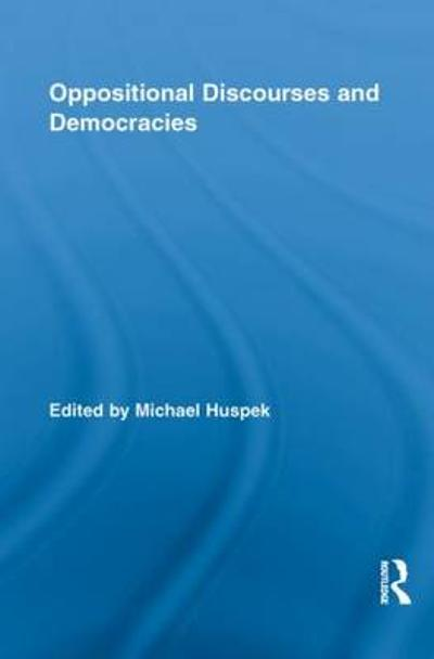 Oppositional Discourses and Democracies - Michael Huspek