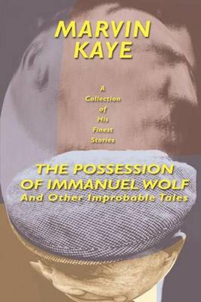 The Possession of Immanuel Wolf - Marvin Kaye