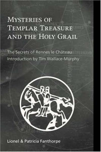 Mysteries of Templar Treasure and the Holy Grail - Lionel Fanthorpe