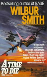 A time to die - Wilbur A. Smith