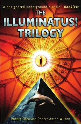 The Illuminatus! Trilogy - Robert Shea