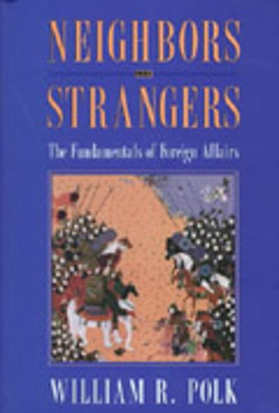 Neighbors and Strangers - William R. Polk