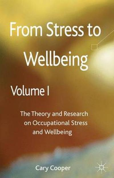 From Stress to Wellbeing Volume 1 - C. Cooper