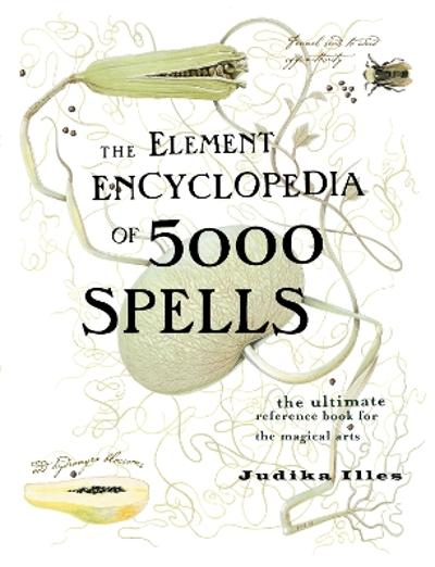The Element Encyclopedia of 5000 Spells - Judika Illes