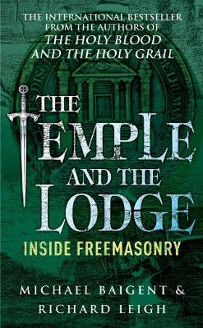 The Temple And The Lodge - Michael Baigent