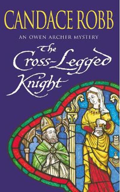The Cross Legged Knight - Candace Robb
