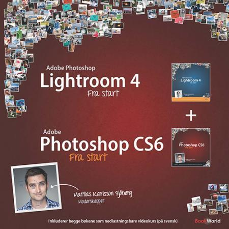 Adobe Photoshop Lightroom 4 og Adobe Photoshop CS6 fra start - Mattias Karlsson Sjöberg
