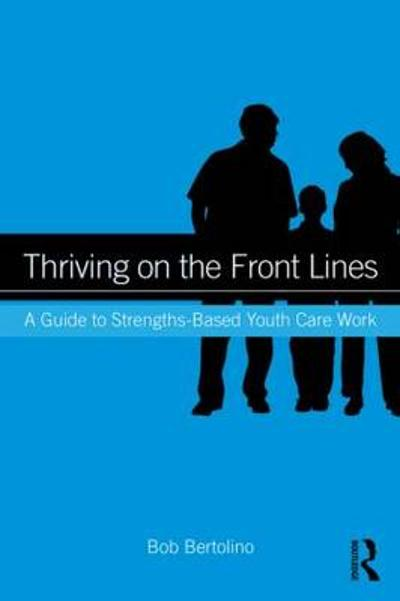 Thriving on the Front Lines - Bob Bertolino