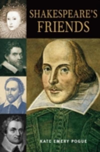 Shakespeare's Friends - Kate Emery Pogue